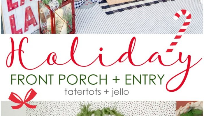 Holiday Home Tour – Easy Ways to Create a Holiday Porch and Entry