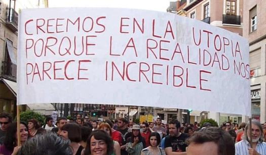 Creemos en la utopia porque la realidad nos parece increible.