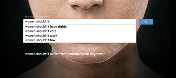 Campanha da ONU, em outubro de 2013, alertando sobre o sexismo com anúncios mostrando sugestões do algoritmo de autocompletar do Google, que mostra as pesquisas mais frequentes. www.unwomen.org/en/news/stories/2013/10/women-should-ads