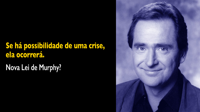 As Leis de Murphy e a crise