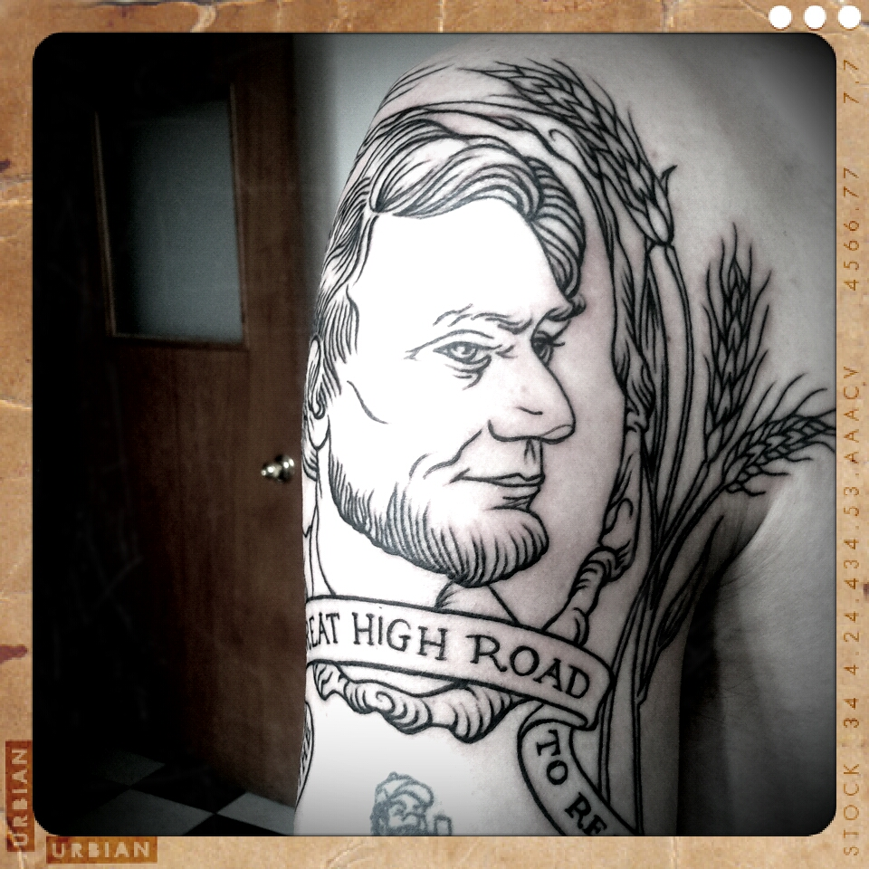 Inkerfaith What My New Abraham Lincoln Tattoo Has To Do Ideas And Designs