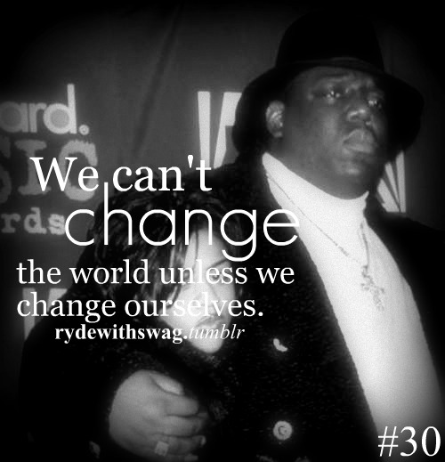 Rapper Biggie Smalls Quotes Sayings Change World Ideas And Designs