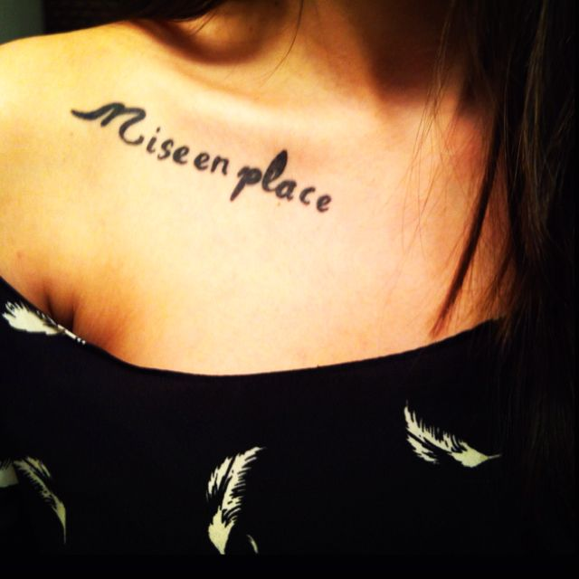 Mise En Place Meaning Everything In Its Place Tattoos Ideas And Designs