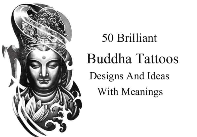 50 Brilliant Buddha Tattoos And Ideas With Meaning Ideas And Designs