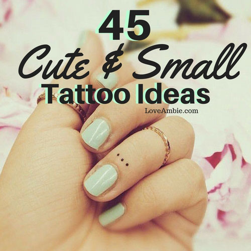 45 Insanely Cute And Small Tattoo Ideas 2019 Update Ideas And Designs