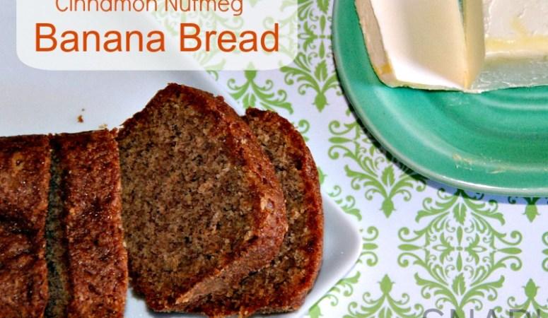 Fall-tastic Cinnamon Nutmeg Banana Bread Recipe