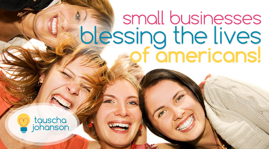 Small Businesses Blessing the Lives of Americans