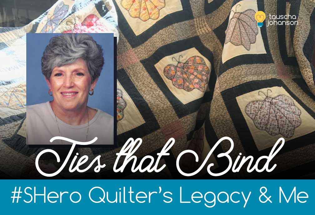 Ties that Bind: #SHero Quilter's & Just Me