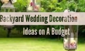 Video 33 Beautiful Backyard Wedding Decoration Ideas On A throughout 12 Smart Designs of How to Craft Backyard Wedding Decoration Ideas On A Budget