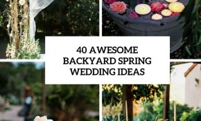 40 Awesome Backyard Spring Wedding Ideas Weddingomania within Simple Backyard Wedding Decorations
