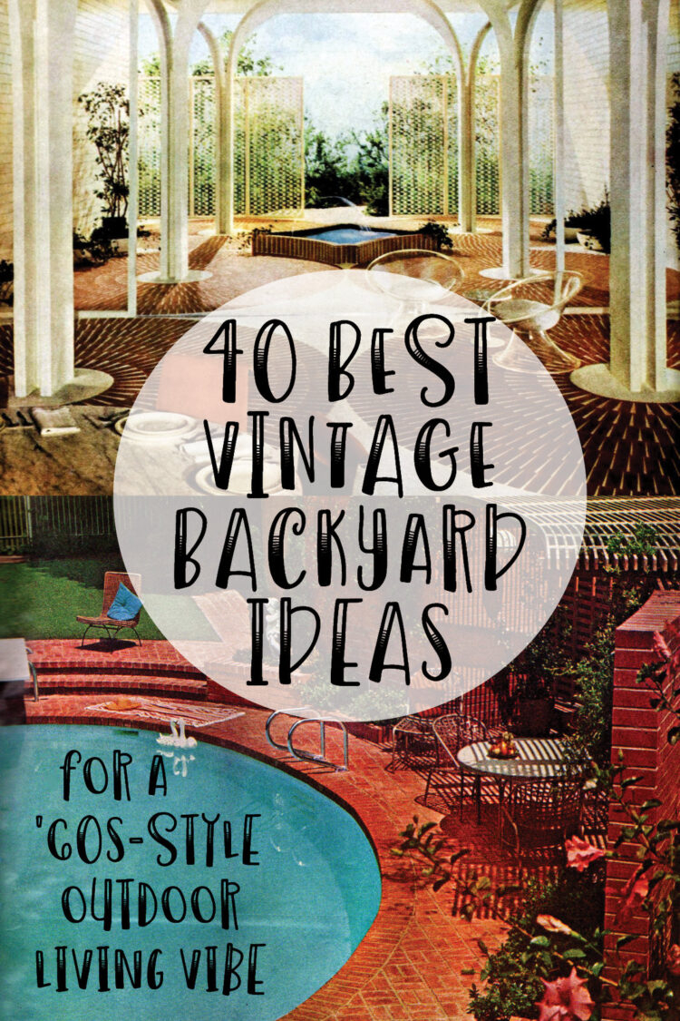 40 Vintage Backyard Ideas So Fab Youll Want To Re Create This with Vintage Backyard Ideas