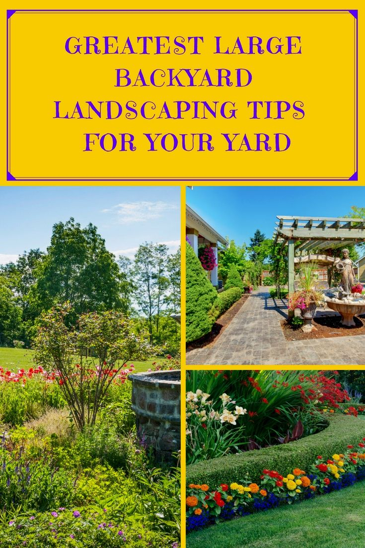 5 Large Backyard Landscape Ideas For Your Backyard Large with 10 Some of the Coolest Initiatives of How to Upgrade Big Backyard Ideas