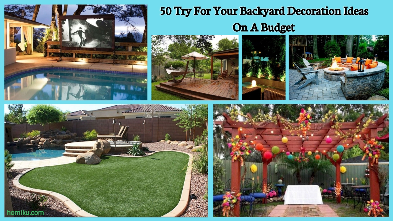 50 Try For Your Backyard Decoration Ideas On A Budget Homiku regarding 16 Genius Tricks of How to Build Backyard Decor On A Budget