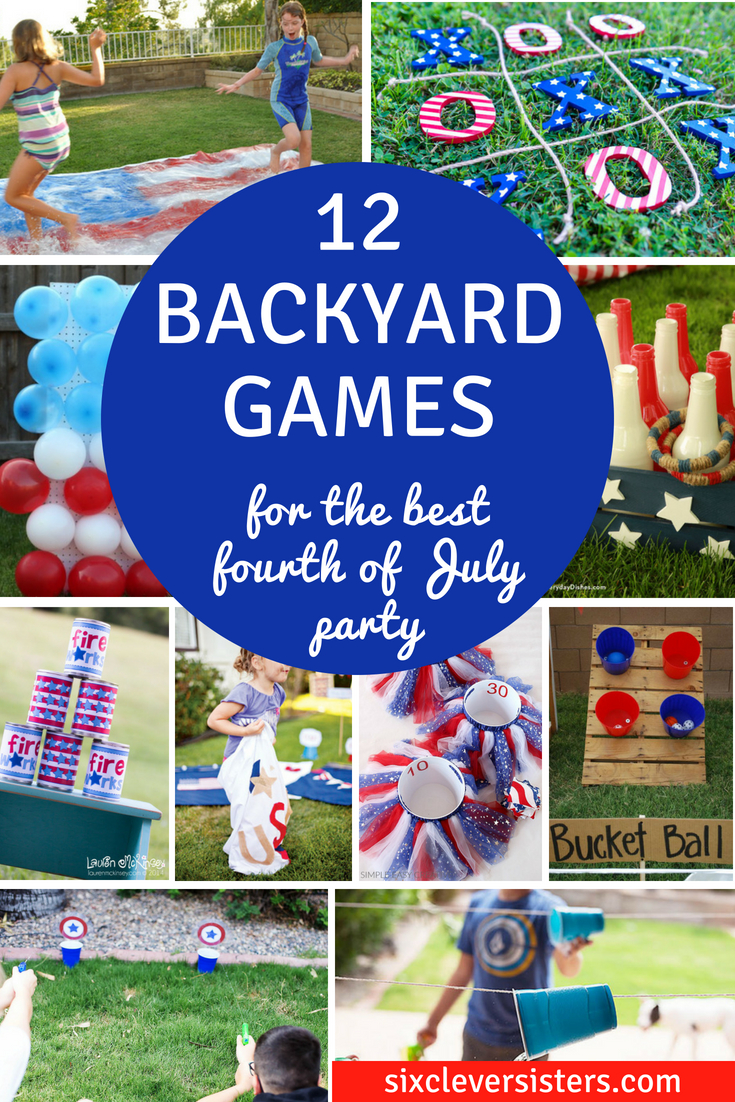12 Backyard Games For The Best 4th Of July Party Six Clever Sisters regarding Backyard Game Ideas