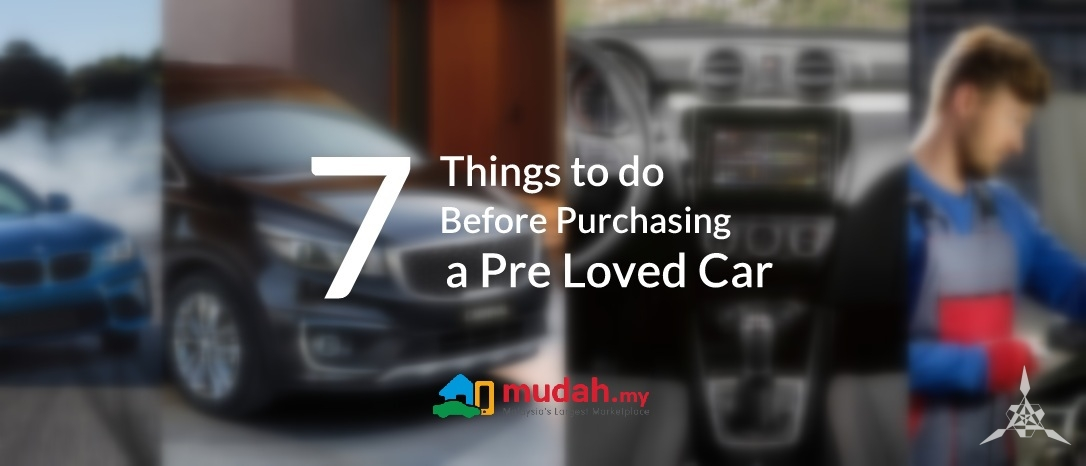 7 Things You should do before Purchasing a Pre Owned Car