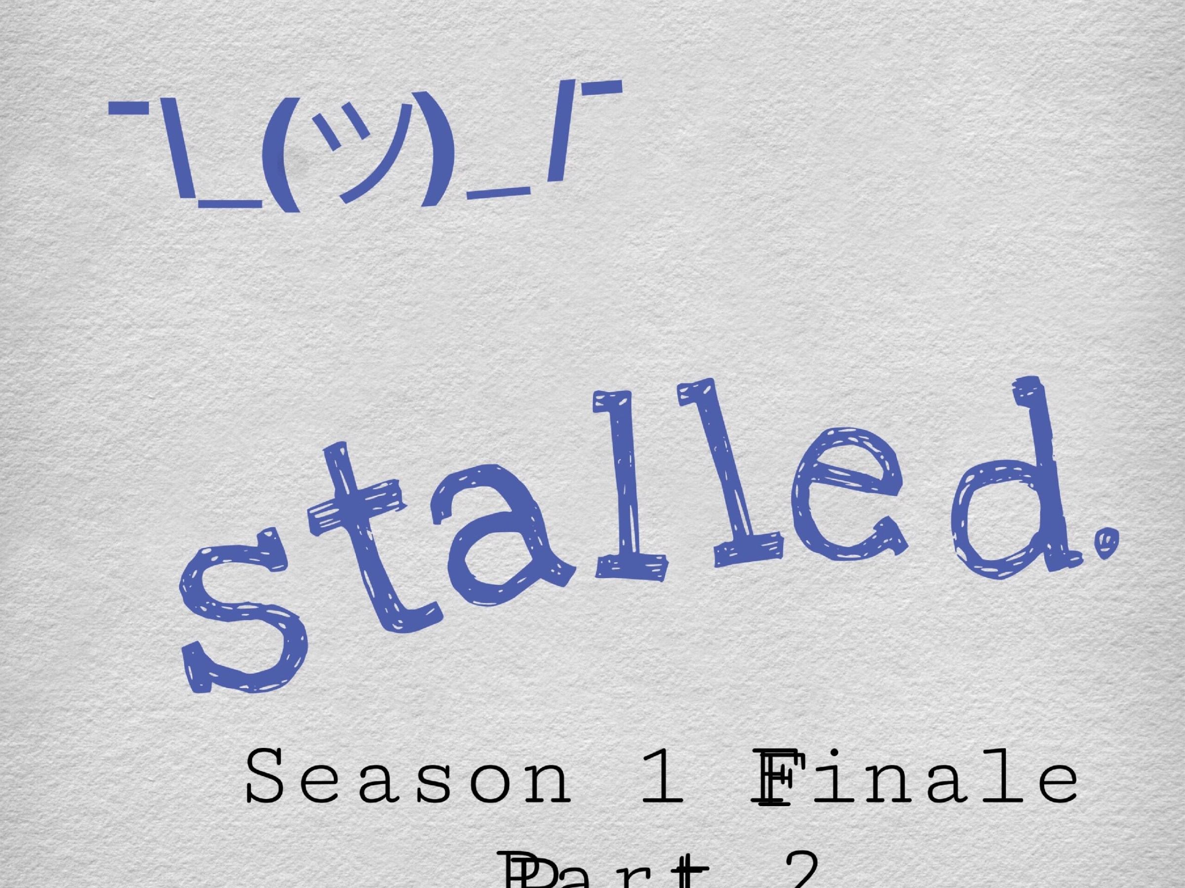 Stalled podcast season 1 finale
