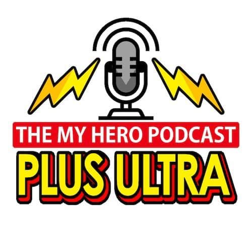 PLUS ULTRA My Hero Podcast Tavinda Media