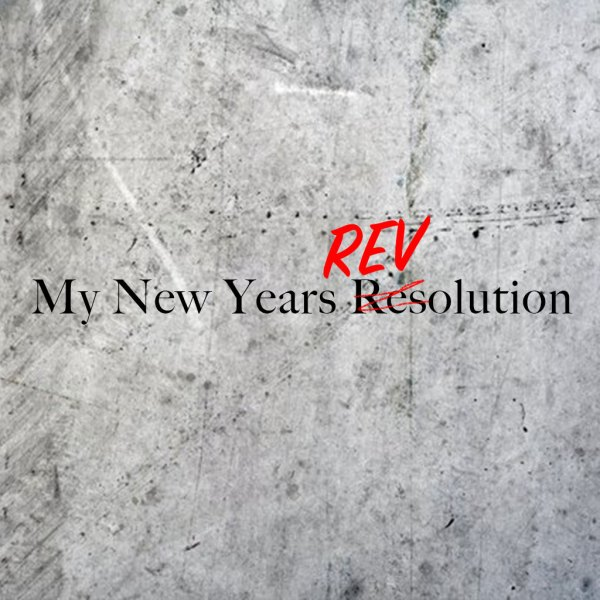 My New Years REVolution
