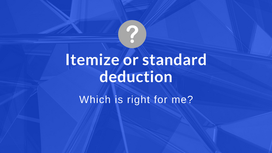 Do I itemize or take the standard deduction?
