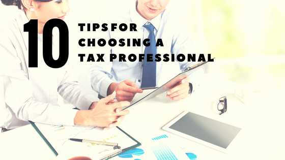 10 Tips for choosing a tax professional