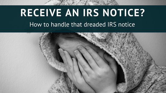 How to handle that dreaded IRS notice in the mail