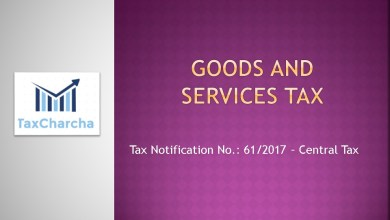 Photo of 61/2017-Central Tax ,dt. 15-11-2017 – Seeks to extend the time limit for furnishing the return in FORM GSTR-5A for the months of July to October, 2017