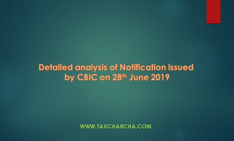 analysis of notifications issued on 28th june 2019