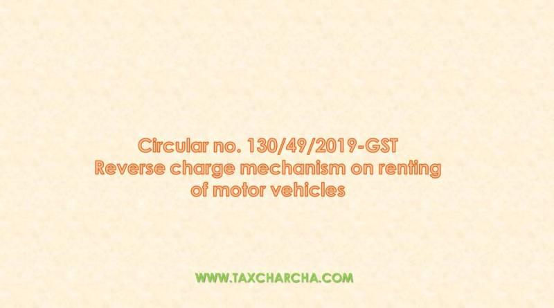Circular no. 130/49/2019-GST