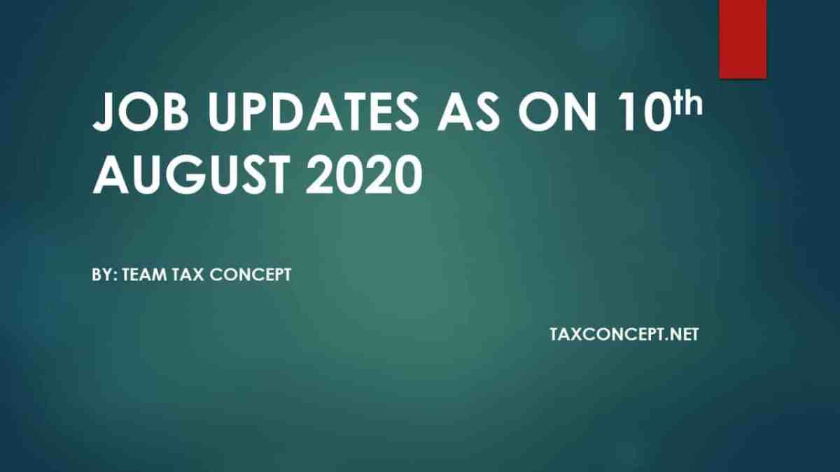 JOB UPDATES AS ON 10th AUGUST 2020