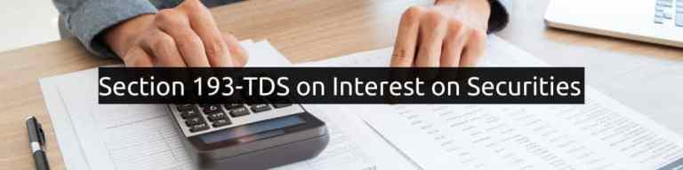 Section 193 – TDS from Interest on Securities