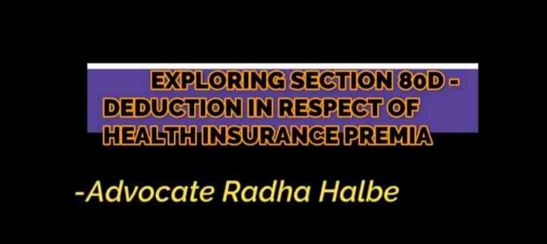 EXPLORING SECTION 80D – DEDUCTION IN RESPECT OF HEALTH INSURANCE PREMIA