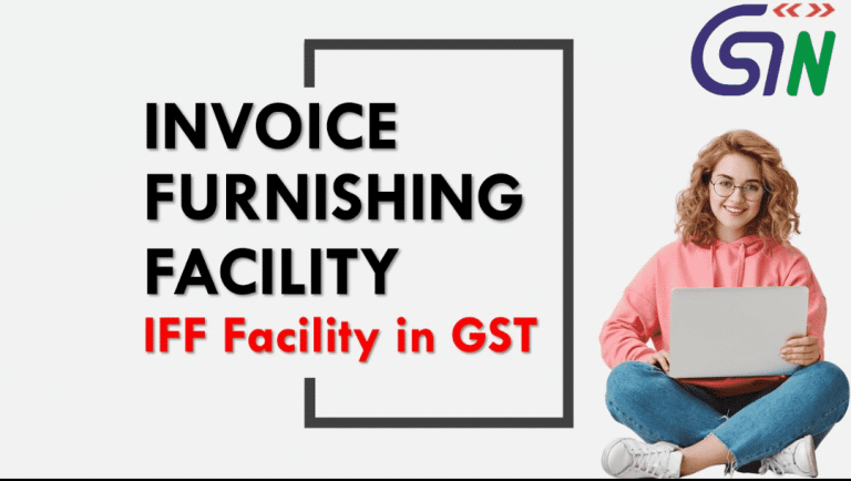 Invoice Furnishing Facility (IFF) for Taxpayers under QRMP Scheme is Now Enabled on GSTN Portal