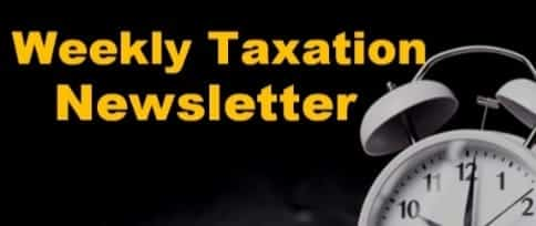 Weekly Taxation Newsletter _ Vol. 37