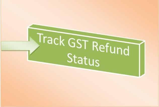 Tracking Refund status on GST Portal