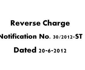 Reverse Charge Notification No. 30/2012-ST Dated 20-6-2012