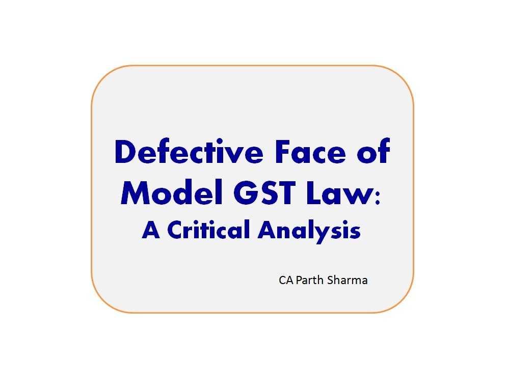 Defective Face Of Model Gst Law  A Critical Analysis