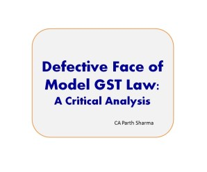 Defective Face of Model GST Law : A Critical Analysis