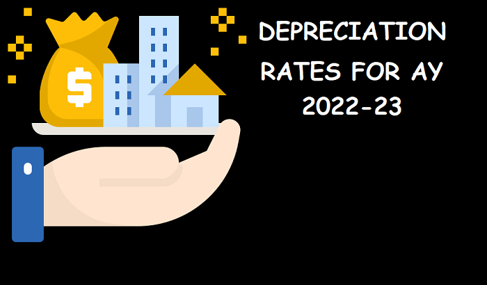 Rates of Depreciation Under Income Tax Act – AY 2022-23