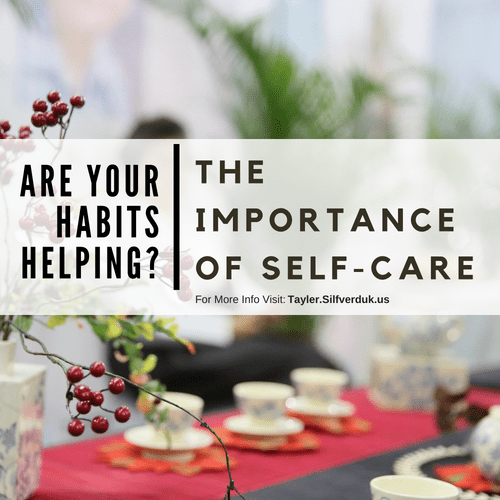 Are Your Habits Helping You? – The Importance of Self-Care