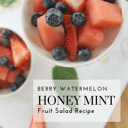 Berry Watermelon Honey Mint Fruit Salad