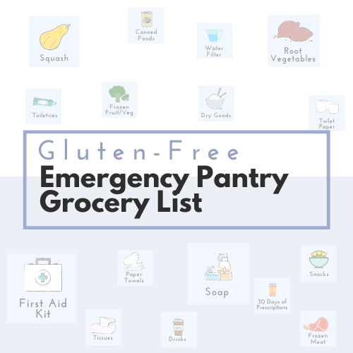 Gluten-Free Emergency Pantry Grocery List - Tayler Silfverduk, DTR - gluten-free corona virus, covid-19 preparation, gluten-free emergency preparedness, gluten-free emergency kit, 2 week gluten-free grocery list, gluten-free pantry list, gluten-free pantry, gluten-free covid-19, celiac disease emergency preparedness, celiac disease, celiac education, celiac wellness, gluten-free nutrition, gluten-free quarantine