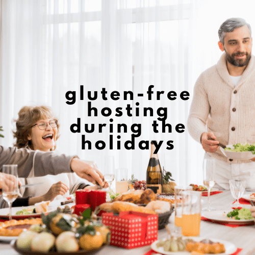 Gluten-Free Hosting during the Holidays