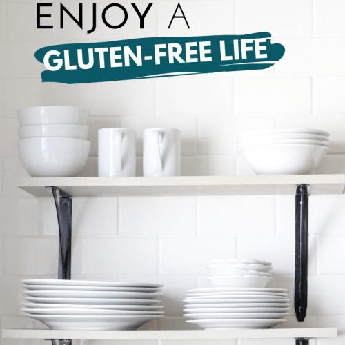 How to Enjoy a Gluten-Free Life