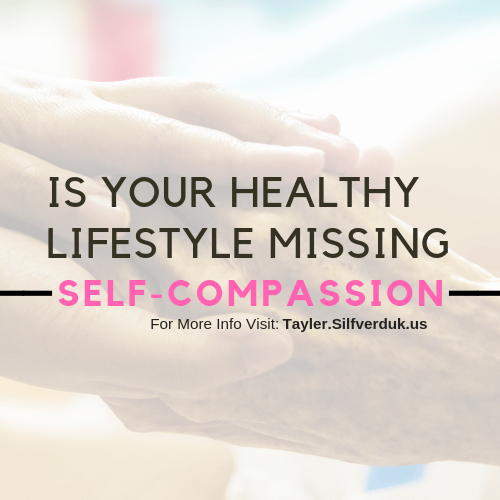 Is your Healthy Lifestyle Missing Self-Compassion?