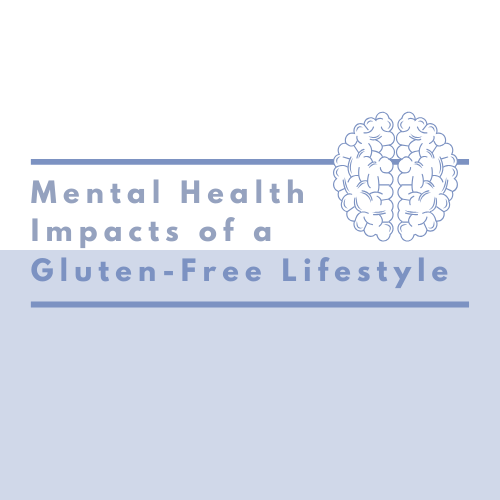 Mental Health Impacts of a Gluten-Free Lifestyle