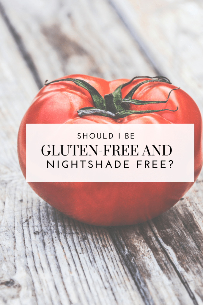 Should I be Gluten-free and Nightshade Free - Tayler Silfverduk DTR - #glutenfreelife #glutenfeelifestyle #glutenfreediet #glutenfreeliving #glutenfreesymptoms #nightshadefree #nightshadefood #nightshadefreediet #nightshades #nightshadesensitivity #celiacdietitian #glutenfreedietitian #glutenfreenutrition #nightshadefreenutrition #eliminationdiets #dietetics #rd2be nightshade free sensitivity, nightshade free lifestyle, nightshade and gluten-free, gluten-free and nightshade free