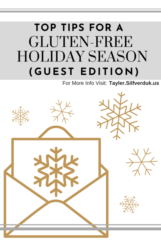 Being a Gluten-Free Guest During the Holiday Season - Tayler Silfverduk - #glutenfreeholidays #glutenfree #holidayhacks #glutenfreehacks #celiac #celiactips #celiachacks #holidaytips #holidayseason #planningholidays #glutenfreeguest #celiiacguest #dietetics #glutenfree