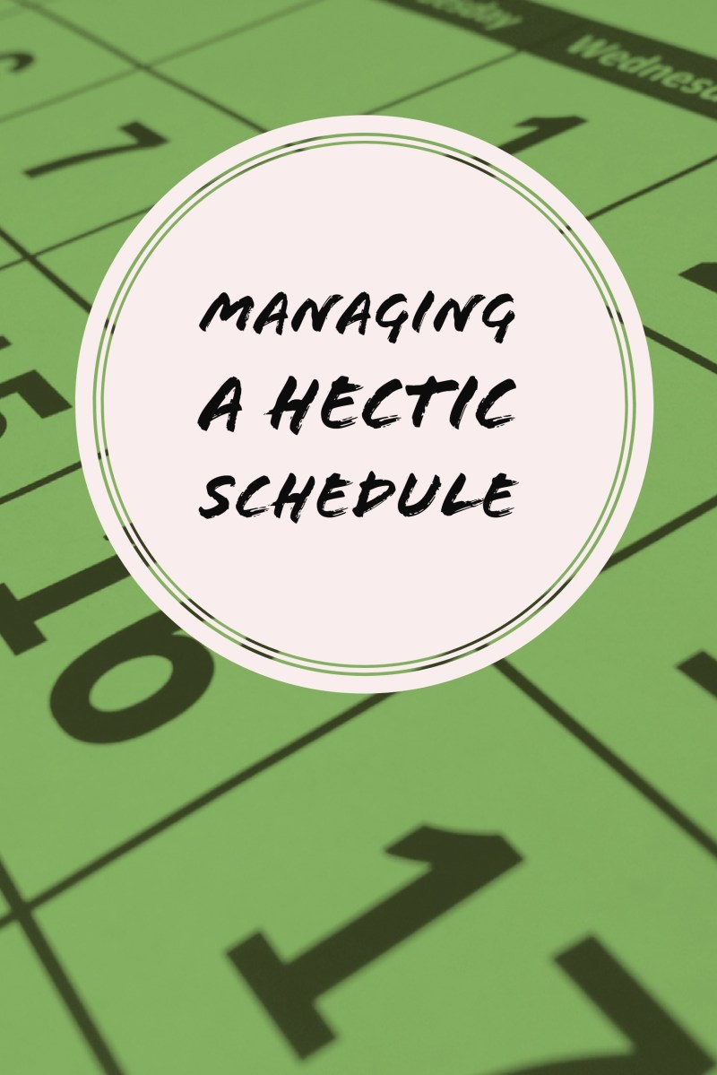 Managing A Hectic Schedule