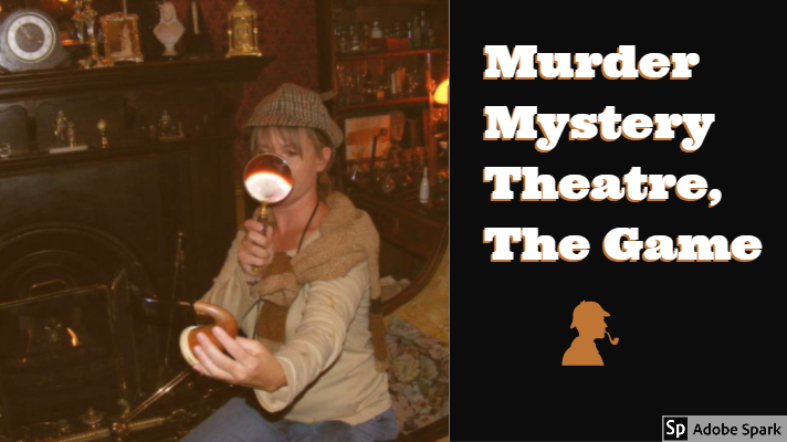 Murder Mystery Theatre, The Game