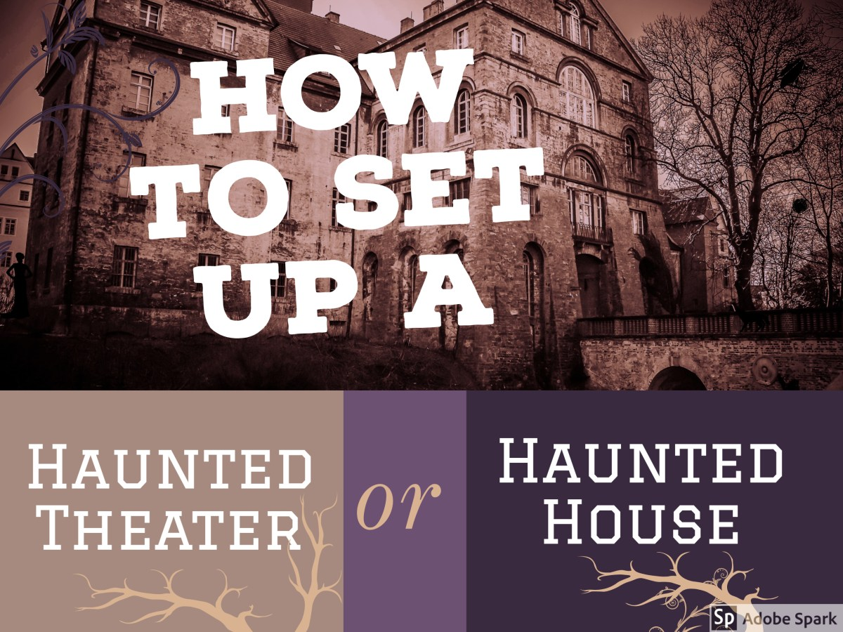 How to Set Up a Haunted House or Haunted Theater